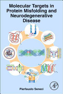 Molecular Targets in Protein Misfolding and Neurodegenerative Disease