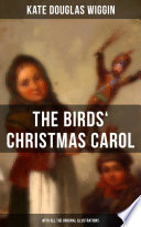 The Birds  Christmas Carol  With All the Original Illustrations