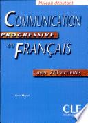 Communication progressive du francais. Niveau debutant. Livre