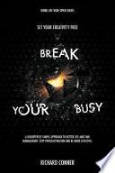 Break Your Busy