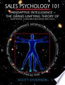 Sales Psychology 101: Paradaptive Intelligence ~ The Grand Unifying Theory of Adaptation, Consumer Behavior and Sales.