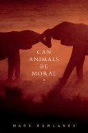 Can Animals Be Moral? [Pdf/ePub] eBook