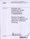 Financial Literacy Education Commission Further Progress Needed To Ensure An Effective National Strategy