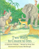 Two Ways To Count To Ten A Liberian Folktale
