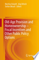 Old Age Provision And Homeownership Fiscal Incentives And Other Public Policy Options