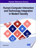 Human Computer Interaction and Technology Integration in Modern Society Book