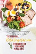 The Essential Keto Vegetarian Cookbook For Beginners