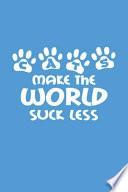 Cats Make the World Suck Less