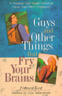Guys and Other Things that Fry Your Brains