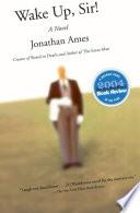 """""""Wake Up, Sir!: A Novel"""" by Jonathan Ames"""