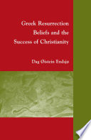 Greek Resurrection Beliefs And The Success Of Christianity