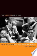The Affective Life of Law  : Legal Modernism and the Literary Imagination