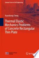 Thermal Elastic Mechanics Problems of Concrete Rectangular Thin Plate