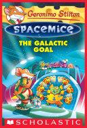 The Galactic Goal (Geronimo Stilton Spacemice #4)