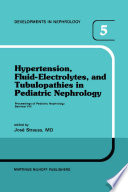 Hypertension Fluid Electrolytes And Tubulopathies In Pediatric Nephrology Book PDF