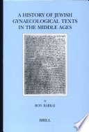 A History of Jewish Gynaecological Texts in the Middle Ages