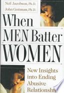 When Men Batter Women, New Insights Into Ending Abusive Relationships by Neil S. Jacobson,John Mordechai Gottman PDF
