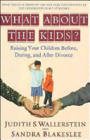 What About the Kids?: Raising Your Children Before, During, and ...