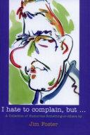 I Hate to Complain, But... [Pdf/ePub] eBook