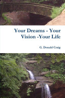 Your Dreams   Your Vision  Your Life