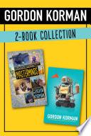 Gordon Korman 2 Book Collection