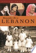Remember Me to Lebanon  : Stories of Lebanese Women in America