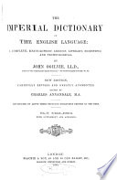 The Imperial dictionary  on the basis of Webster s English dictionary Book