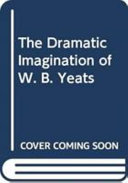 The Dramatic Imagination of W  B  Yeats