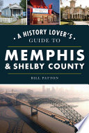 A History Lover s Guide to Memphis   Shelby County