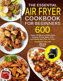 The Essential Air Fryer Cookbook for Beginners Book PDF