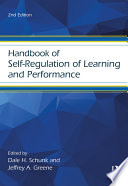 """Handbook of Self-Regulation of Learning and Performance"" by Dale H. Schunk, Jeffrey A. Greene"