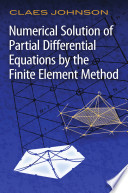Numerical Solution of Partial Differential Equations by the Finite Element Method Book