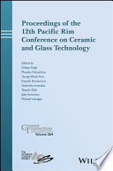 Proceedings of the 12th Pacific Rim Conference on Ceramic and Glass Technology; Ceramic Transactions