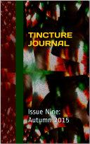 Tincture Journal Issue Nine  Autumn 2015