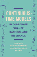 Continuous Time Models in Corporate Finance  Banking  and Insurance