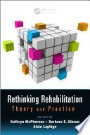 Rethinking Rehabilitation Book