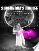 Supernova's Jubilee: People In the Moon