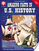 Amazing Facts in U S  History  Grades 5   8