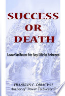 Success or Death  Leave No Room For Any Life In Between