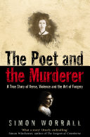 The Poet and the Murderer  A True Story of Verse  Violence and the Art of Forgery  Text Only