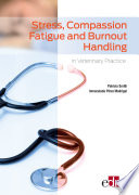 Stress  Compassion Fatigue and Burnout Handling in Veterinary Practice Book
