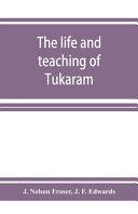 The Life and Teaching of Tuka  ra  m
