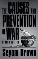 The Causes and Prevention of War