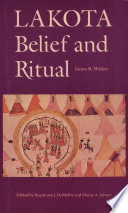 """Lakota Belief and Ritual"" by James R. Walker, Raymond J. DeMallie, Elaine Jahner"