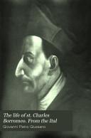 The Life of St. Charles Borromeo: Cardinal Archbishop of Milan