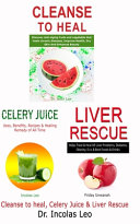 Cleanse to Heal  Celery Juice   Liver Rescue