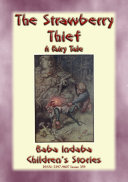 THE STRAWBERRY THIEF - A Fairy Tale with a Moral