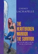 The Heartbroken Warrior the Survivor