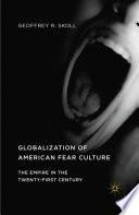Globalization of American Fear Culture