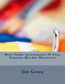 Miss Tayke Investigates 36 Four Seasons Murder Mysteries